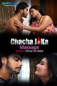 Chacha Ji Ka Massage (2020) GupChup Hot Video