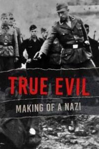 Download True Evil The Making of A Nazi Season 1 {English With Subtitles} 720p [500MB]