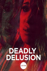Download Deadly Delusion (2017) Full Movie In Hindi 480p [300MB]