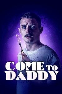 Download Come to Daddy (2019) Full Movie In (Hindi Subtitles) 480p [300MB] || 720p [800MB]