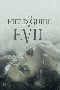 Download The Field Guide to Evil (2018) Full Movie In (Hindi-English) 480p [400MB]    720p [1GB]